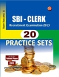 Sbi Clerk Recruitment Examination 2014 : 20 Practice Sets