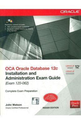 Oca Oracle Database 12c Installation & Administration Exam Guide (Exam 1zo 062) W/Cd