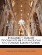 Permanent Sabbath Documents of the American and Foreign Sabbath Union