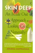 Skin Deep - An Inside Out Approach To Looking Good Naturally