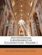 Institutionum Iurisprudentiae Ecclesiasticae, Volume 1