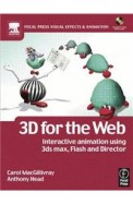 3d For The Web Interactive 3d Animation Using 3ds Max Flash & Director W/Cd