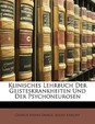 Klinisches Lehrbuch Der Geisteskrankheiten Und Der Psychoneurosen