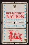 Bollywood Nation : India Through Its Cinema