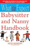 What To Expect Babysitter & Nanny Handbook