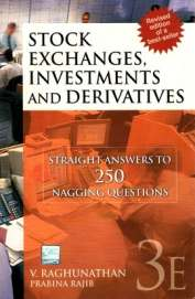 Stock Exchanges Investments & Derivatives - Straight Answer To 250 Nagging Questions