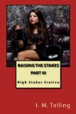 Raising the Stakes (Volume 3)