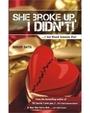 She Broke Up, I Didn't !