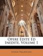 Opere Edite Ed Inedite, Volume 1