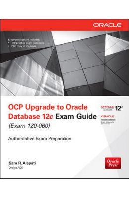 Ocp Upgrade To Oracle Database 12c Exam Guide (Exam 1z0 - 060) W/Cd