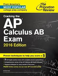 Cracking the AP Calculus AB Exam, 2016 Edition (College Test Preparation)