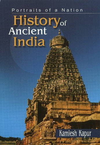 Portraits of a Nation: History of Ancient India (Regional National History)