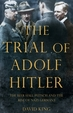 Trial Of Adolf Hitler : The Beer Hall Putsch And The Rise Of Nazi Germany