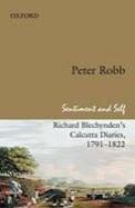 Sentiment & Self : Richard Blechyndens Calcutta   Diaries 1791-1822