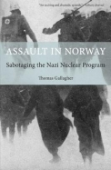 Assault in Norway: Sabotaging the Nazi Nuclear Program