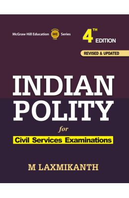 Indian Polity For The Civil Services Examinations