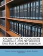 Archiv Fur Pathologische Anatomie Und Physiologie Und Fur Klinische Medicin, Zweiundfuenfzigster Band