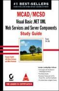 Mcad/Mcsd Visual Baisc .Net Xml Web Services & Server Components Study Guide Exam 70-310 W/Cd