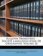 Bulletin Trimestriel - Socit Languedocienne de Gographie, Volume 26