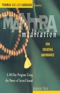 Mantra Meditation for Creating Abundance: A 40-Day Program Using the Power of Sacred Sound