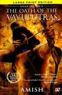 OATH OF THE VAYUPUTRAS : LARGE PRINT EDITION