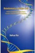 Bioinformatics & The Cell : Modern Computational   Approaches In Genomics Proteomics & Transcript