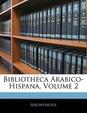 Bibliotheca Arabico-Hispana, Volume 2