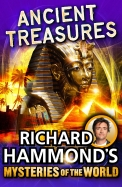 Richard Hammonds Mysteries Of The World : Ancient Treasures