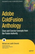 Adobe Coldfusion Anthology: Clear & Concise       Concepts From The Fusion Authority