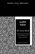 Inner World A Psycho Analytic Study Of Childhood And Society In India