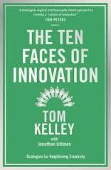 Ten Faces Of Innovation : Strategies For Heightening Creativity