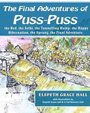 The Final Adventures of Puss-Puss: Puss-Puss, the Red, the Selki, the Tunneling Hump, Happy Hibernation, Sprung & the Final Adventure (Volume 3)