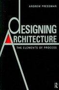 Designing Architecture : The Elements Of Process