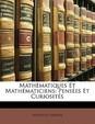 Math Matiques Et Math Maticiens: Pens Es Et Curiosit?'s