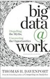 Big Data @ Work : Dispelling The Myths Uncovering The Opportunities
