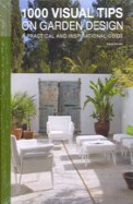 1000 Visual Tips On Garden Design A Practical & Inspirational Guide