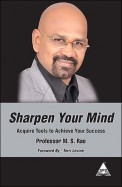 Sharpen Your Mind : Acquire Tools To Achieve Your Success