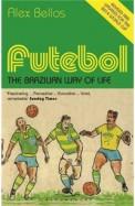 Futebol : The Brazilian Way Of Life