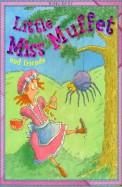 Little Miss Muffet & Friends