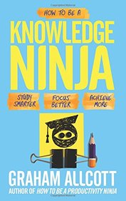 How To Be A Knowledge Ninja