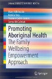 Promoting Aboriginal Health: The Family Wellbeing Empowerment Approach (SpringerBriefs in Public Health)