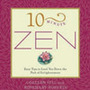10 Minute Zen Easy Tips To Lead You Down The Path Of Enlightenment