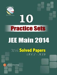 10 Practice sets JEE Main 2014 With (Solved Papers 2007-2013)