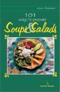 101 Ways To Prepare Soups & Salads