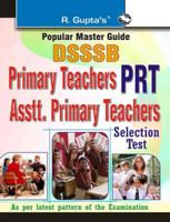 Dsssb Primary Teachers Prt Assistant Primary Teachers Selection Test Guide