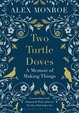 Two Turtle Doves: A Memoir of Making Things