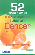 52 Simple Ways To Prevent Control & Turn Off Cancer