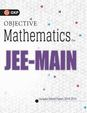 Objective Mathematics For Jee Main Includes Solved Paper 2014-2016