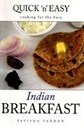 Indian Breakfast : Quick N Easy Cooking For The Busy