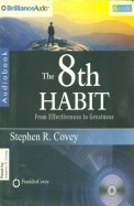 The Eighth Habit : From Effectiveness to Greatness  (Audio Book)